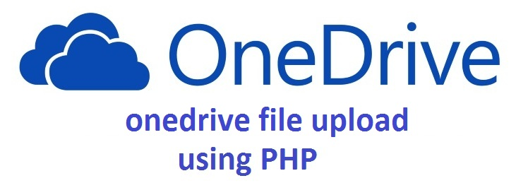 onedrive file upload using php - onedrive upload file rest