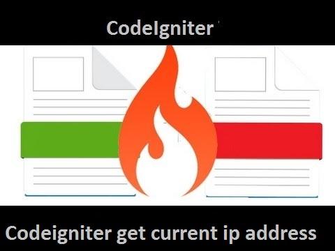 Codeigniter get current ip address