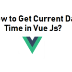 Current Date Time in Vue Js