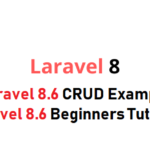 Laravel 8.6 CRUD Example Laravel 8.6 Beginners Tutorial