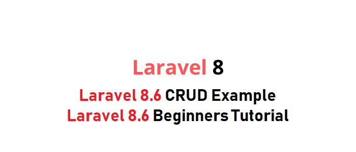 Laravel 8.6 CRUD Example Laravel 8.6 Beginners Tutorial