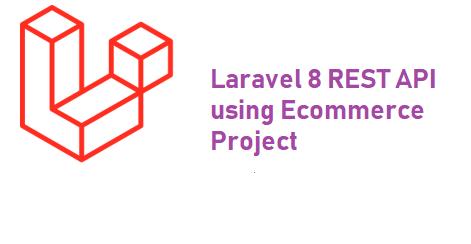 Ecommerce Laravel 8 REST API